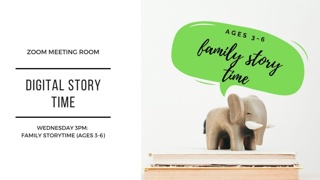 """Image of an elephant standing on books saying """"ages 3-6 family story time"""" text reads zoom meeting room digital story time wednesdays 3pm family storytime ages 3-6. email ssednek@minlib.net for zoom link"""