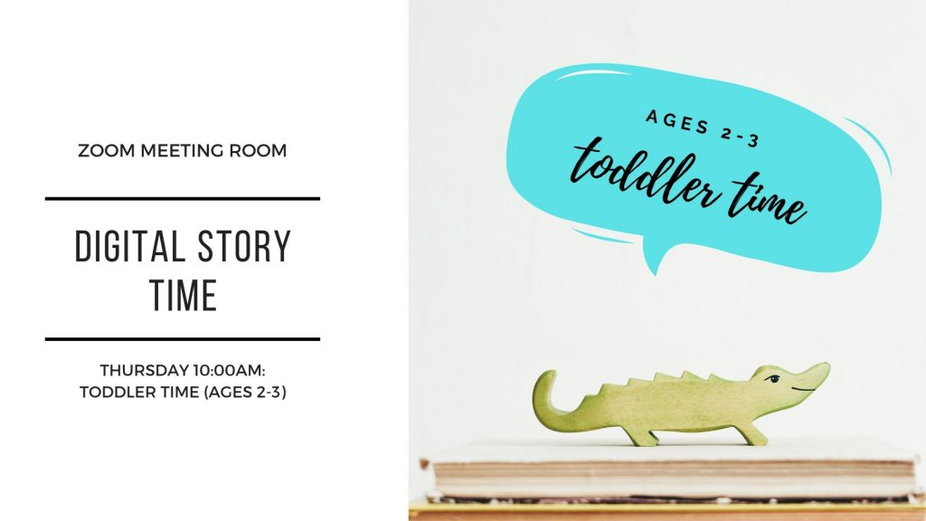 Image of an alligator saying ages 2-3 toddler time text reads zoom meeting room digital story time thursdays 10am toddler time (ages 2-3) email tsiegel@minlib.net for zoom link
