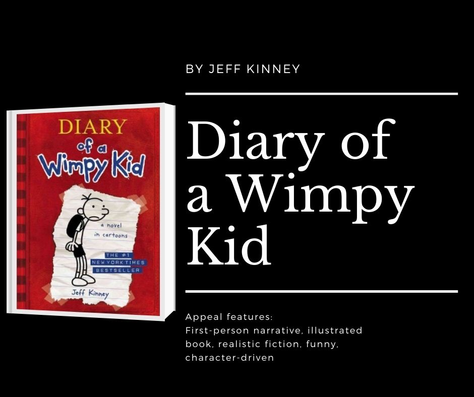 Image of the cover of the first diary of a wimpy kid book. Text reads by jeff kinney diary of a wimpy kid. appeal features: first-person narrative, illustrated book, realistic fiction, funny, character-driven