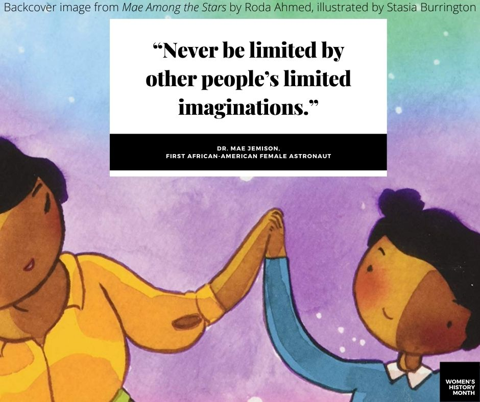 """image from mae among the stars of an older black woman giving a young black girl a high five. text is a quote by mae jemison (first black american woman astronaut) """"""""Never be limited by other people's limited imaginations."""""""