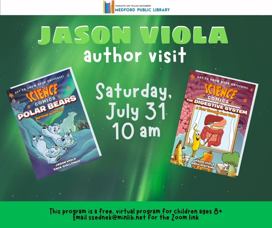 Jason Viola author visit on saturday july 31 at 10 am this is a virtual author event with graphic novel author jason viola (writer on the science polar bears! and digestive systems! comics. to sign up and get the zoom link, email ssednek@minlib.net. this program is designed for children ages 8+