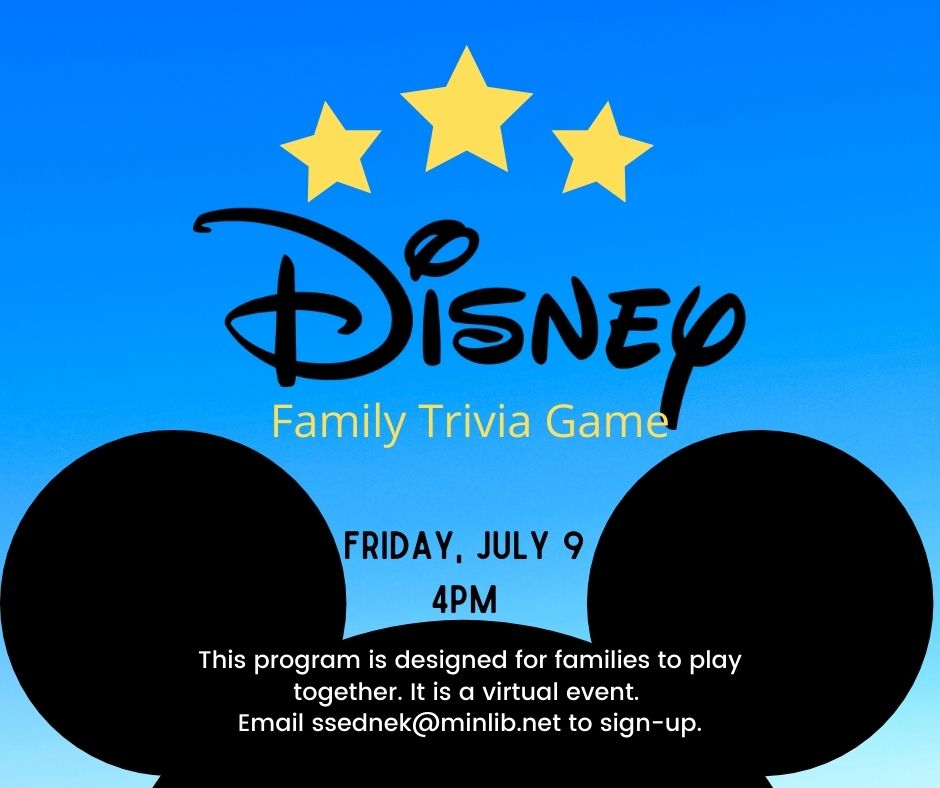 Image of mouse ears with three yellow stars hovering above the blue background. text reads 'disney family trivia game. friday july 9 4pm' this program is a virtual event designed for families to play trivia as a team together. email ssednek@minlib.net for more information and the zoom link.
