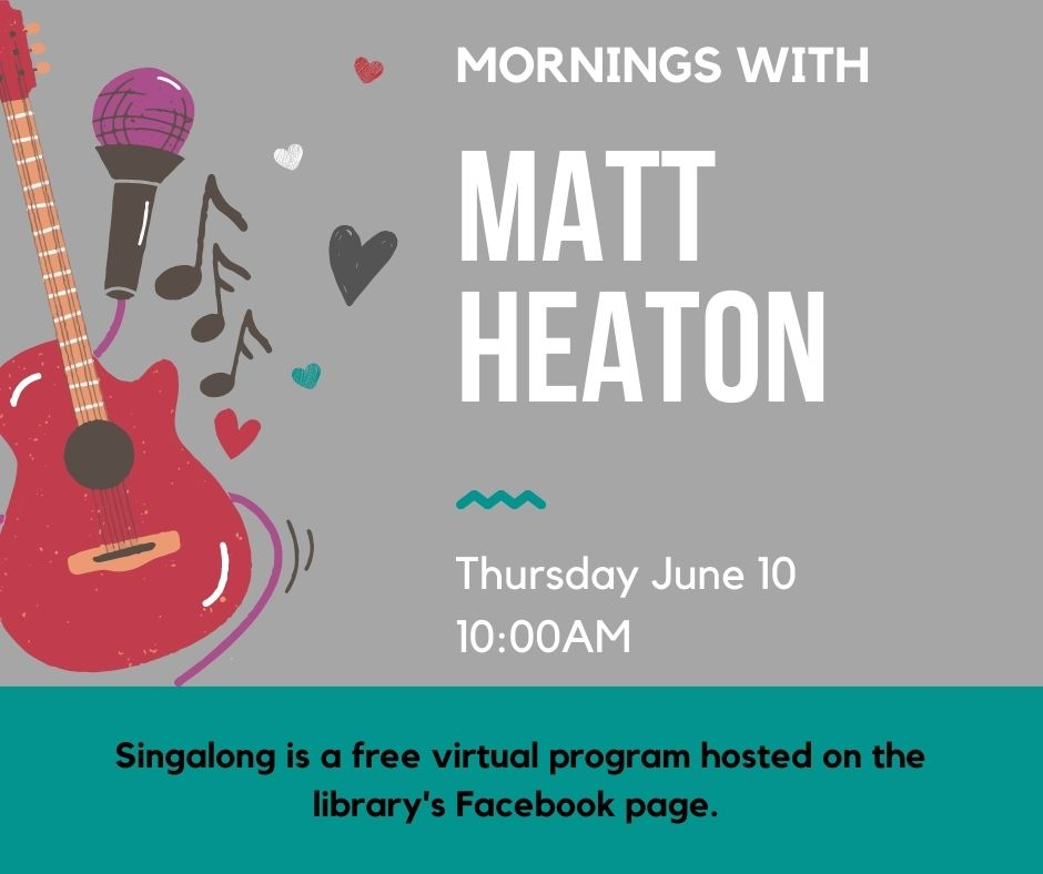 Image of a clipart guitar and microphone with music notes and hearts coming out of it. text reads 'morning with matt heaton on thursday june 10 at 10am on medford public library's facebook page