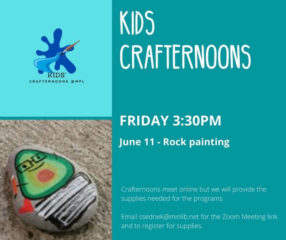 Image of a painted rock with a happy avocado on a stack of books. Text reads Kids crafternoons friday 3:30pm June 11 rock painting. email ssednek@minlib.net to register. we will provide the craft supplies so please register at least a few days in advance of the craft program.