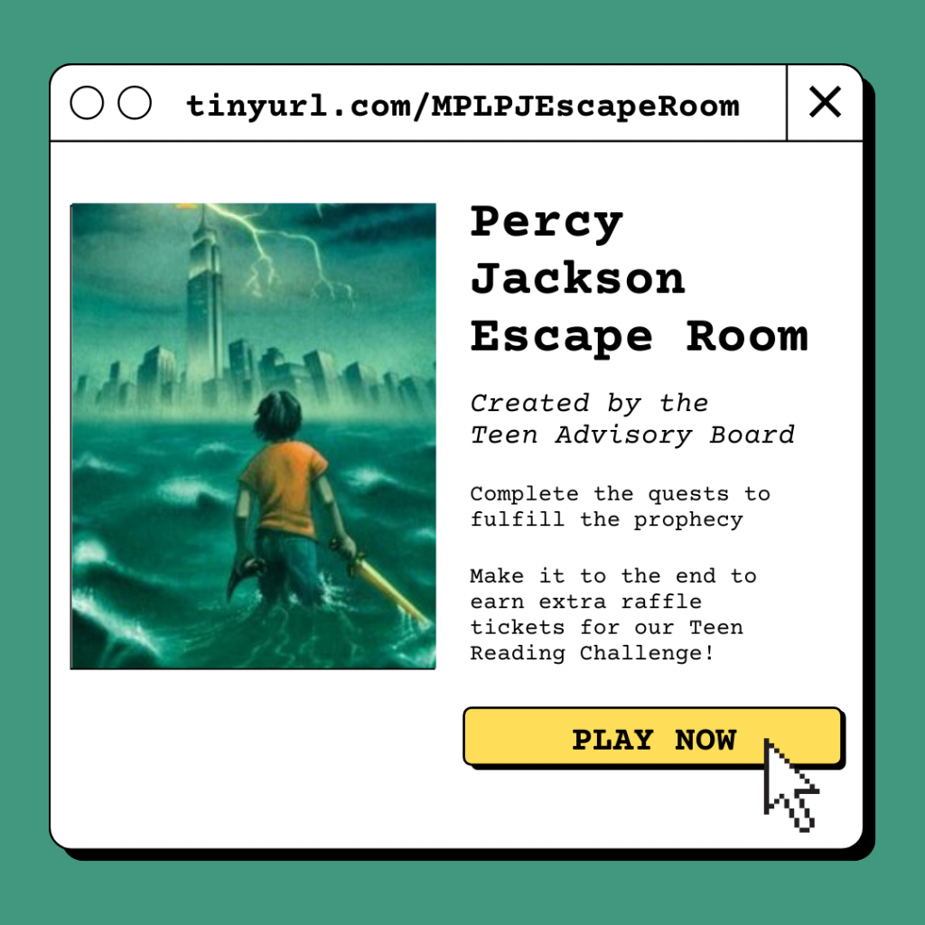Percy Jackson Escape Room. Make it to the end to earn extra raffle tickets for our Teen Reading Challenge