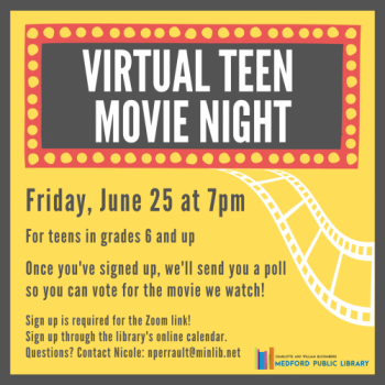 Flyer for Teen Movie Night, happening Friday, June 25 at 7pm. For teens in grades 6 and up.