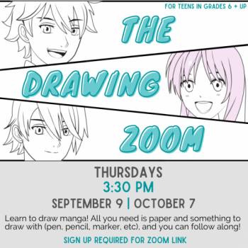 Flyer for Fall Drawing Zoom: Learn to draw manga! All you need is paper and something to draw with and you can follow along! On September 9 and October 7 at 3:30pm. Sign up required for the Zoom link