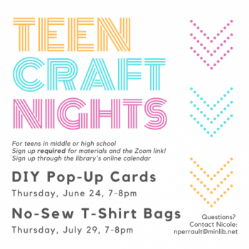 Flyer for Teen Craft Nights: 7-8pm on the last Thursday of the month. June 24 is DIY Pop-Up Cards and July 29 is No-Sew T-Shirt Bags